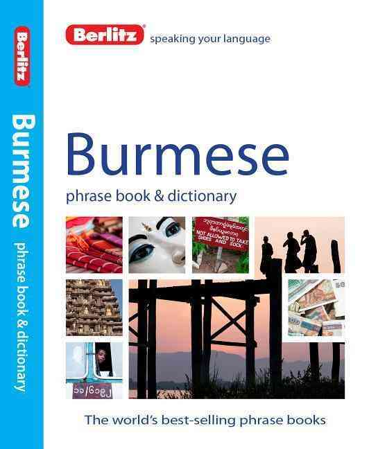 Berlitz Burmese Phrase Book & Dictionary By Berlitz International, Inc.