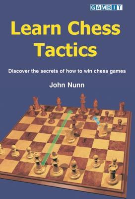 Learn Chess Tactics By Nunn, John